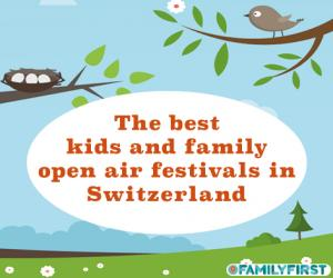 The best kids and family open air festivals 2016 in Switzerland: From mom to everyone.