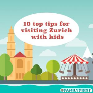 Top 10 tips for visiting Zurich with kid: From mom to everyone.